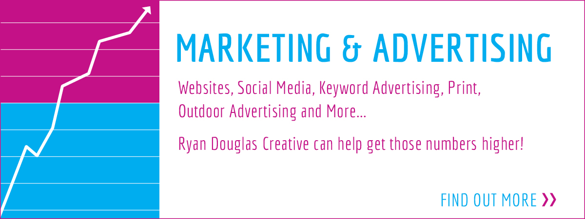 Websites, Social Media, Keyword Advertising, Print, Outdoor Advertising and More... Ryan Douglas Creative can help get those numbers higher!